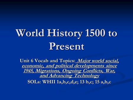 World History 1500 to Present Unit 6 Vocab and Topics: Major world social, economic, and political developments since 1945, Migrations, Ongoing Conflicts,