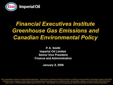 Financial Executives Institute Greenhouse Gas Emissions and Canadian Environmental Policy This presentation includes forward-looking statements. Actual.