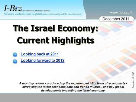 Looking back at 2011 Looking forward to 2012 A monthly review - produced by the experienced I-Biz team of economists - surveying the latest economic data.