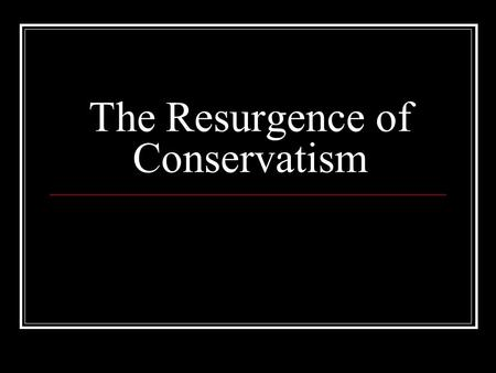 "The Resurgence of Conservatism. Moral Decay Televangelism Pat Robertson Oral Roberts Jim Bakker ""Moral Majority"" Jerry Falwell."