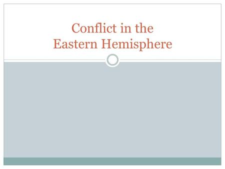 Conflict in the Eastern Hemisphere. Resources There are a limited amount of resources available in the world. In the Eastern Hemisphere, the fight for.
