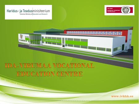 Www.ivkhk.ee. Ida-Virumaa Vocational education centre is an educational institution with 60 years of experience and continuous development focusing on.