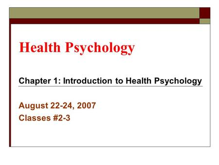 Health Psychology Chapter 1: Introduction to Health Psychology