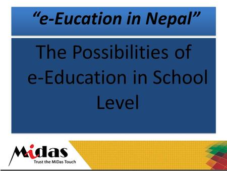 """e-Eucation in Nepal"" The Possibilities of e-Education in School Level."