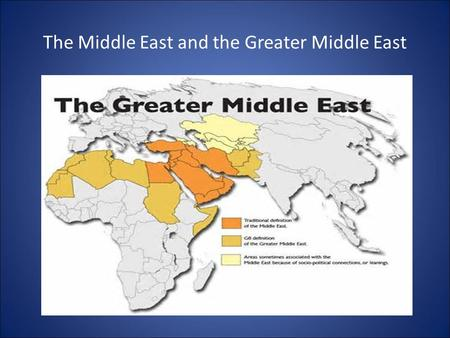 The Middle East and the Greater Middle East