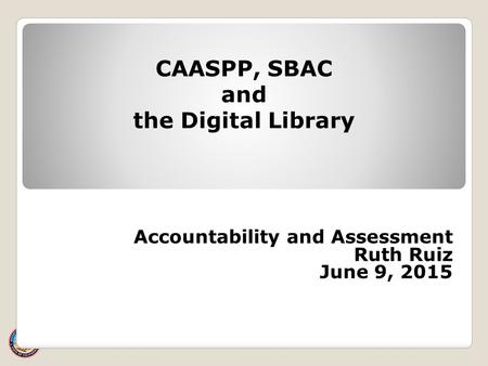 CAASPP, SBAC and the Digital Library
