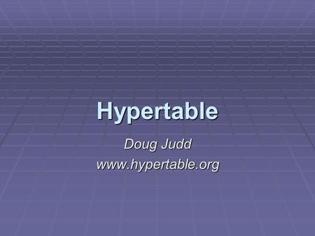 "Hypertable Doug Judd www.hypertable.org. Background  Zvents plan is to become the ""Google"" of local search  Identified the need for a scalable DB "
