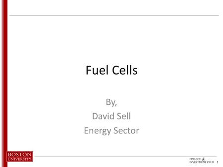 1 Fuel Cells By, David Sell Energy Sector. 2 Industry Definition –Fuel Cells Hydrogenics Corporation (NASDAQ: HYGS) Quantum Fuel Systems (NASDAQ: QTWW)