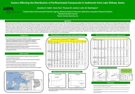 Factors Affecting the Distribution of Perfluorinated Compounds in Sediments from Lake Shihwa, Korea Jonathan E. Naile 1, Hoon Yoo 2, Thomas M. Jenkins.