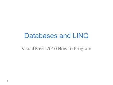 Databases and LINQ Visual Basic 2010 How to Program 1.