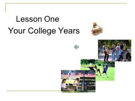 Lesson One Your College Years Introduction I.Warm-up Questions II. Background Information III.Text analysis 1. ThemeTheme 2. StructureStructure 3. Special.