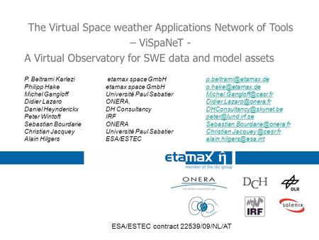 The Virtual Space weather Applications Network of Tools – ViSpaNeT - A Virtual Observatory for SWE data and model assets P. Beltrami Karlezi etamax space.