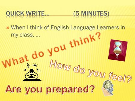  When I think of English Language Learners in my class, …