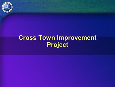 Cross Town Improvement Project. Performance Metrics.