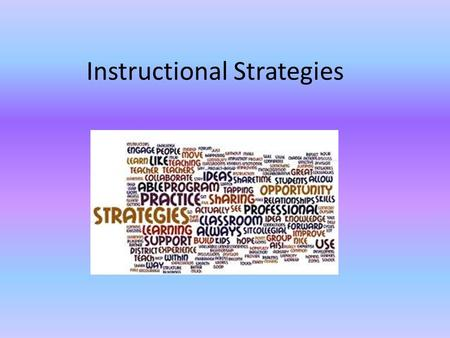 Instructional Strategies. Strategies for LD Adults Strategies are similar for all types of LDs Based on differentiation Strategies should aim to build.