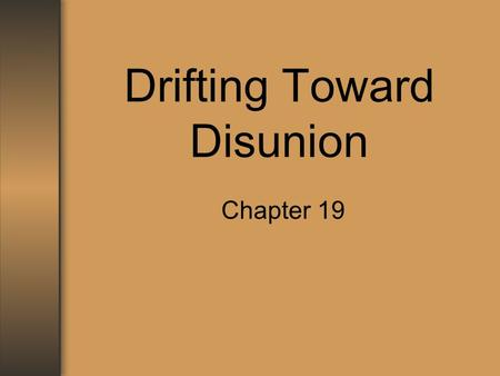 Drifting Toward Disunion Chapter 19. Stowe and Helper: Literary Incendiaries 1852: Uncle Tom's Cabin –Written after the passage of the Fugitive Slave.