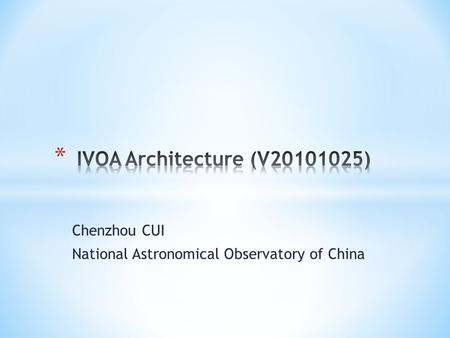 Chenzhou CUI National Astronomical Observatory of China.