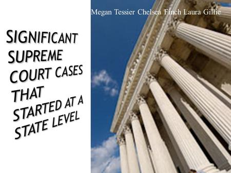 Significant Supreme Court Cases that Started at a State Level