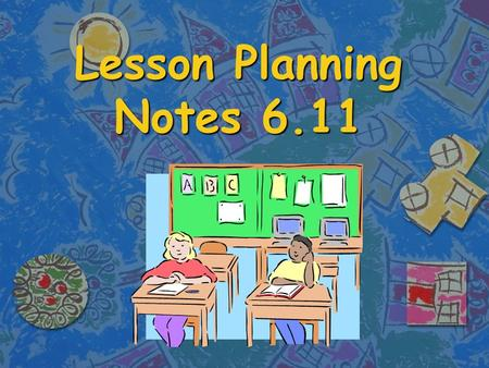 Lesson Planning Notes 6.11. Title of Activity: n Lesson Plan Concept.