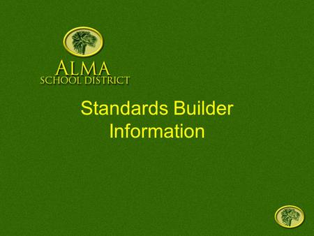 <strong>Standards</strong> Builder Information. Editing <strong>Standards</strong> Builder In order to create/edit <strong>standards</strong> the information has to be done from a specific computer with.