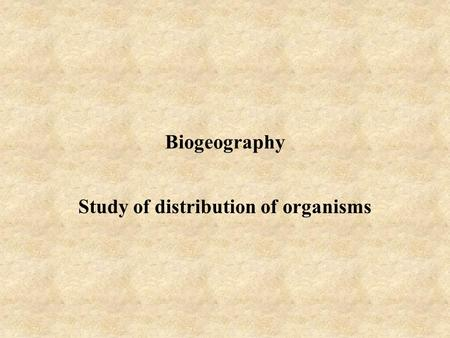 Study of distribution of organisms
