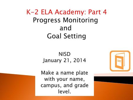 K-2 ELA Academy: Part 4 Progress Monitoring and Goal Setting.