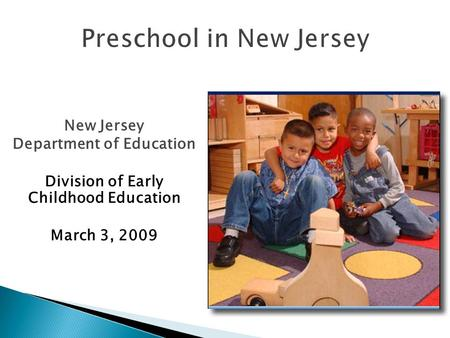 New Jersey Department of Education Division of Early Childhood Education March 3, 2009.