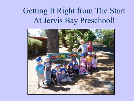 Getting It Right from The Start At Jervis Bay Preschool!