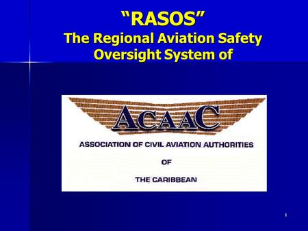 "1 ""RASOS"" The Regional Aviation Safety Oversight System of."