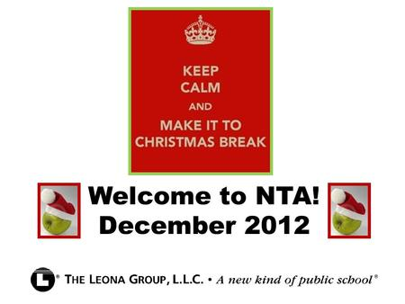 Welcome to NTA! December 2012. Bell Ringer: Write a personal response to this chart: