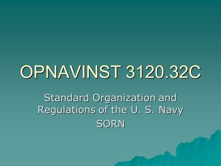 Standard Organization and Regulations of the U. S. Navy SORN