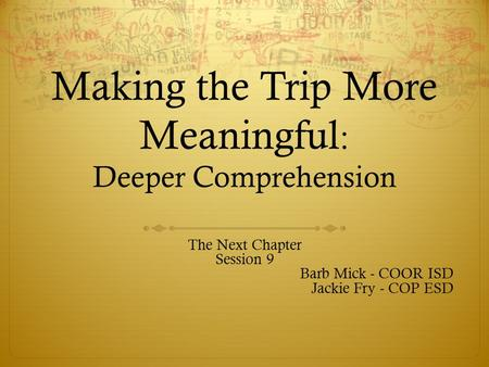 Making the Trip More Meaningful: Deeper Comprehension