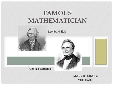 Famous Mathematician Leonhard Euler Charles Babbage Maggie Chang