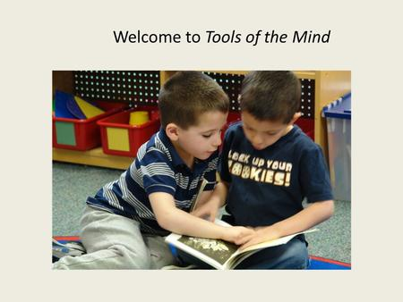 Welcome to Tools of the Mind. What is school readiness ? Doing well in school is the result of a set of underlying cognitive skills that enable children.