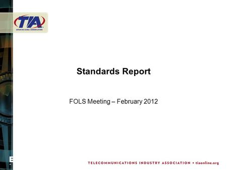 Standards Report FOLS Meeting – February 2012. Overview TIA TR-42 update LAN application update.