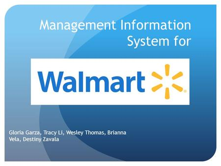 Management Information System for Gloria Garza, Tracy Li, Wesley Thomas, Brianna Vela, Destiny Zavala.