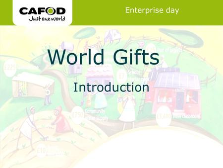 Www.cafod.org.uk World Gifts Enterprise Day World Gifts Introduction Enterprise day.