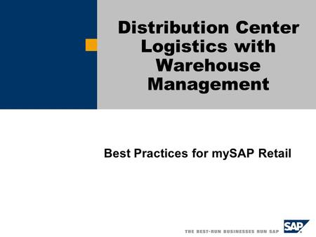 Best Practices for mySAP Retail Distribution Center Logistics with Warehouse Management.