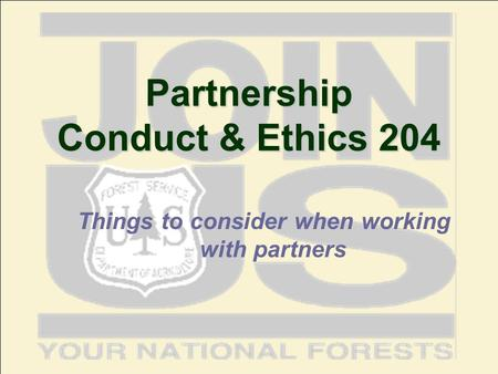 Partnership Conduct & Ethics 204 Things to consider when working with partners.