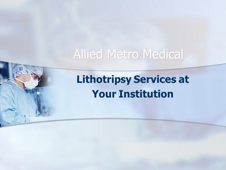 Lithotripsy Services at Your Institution