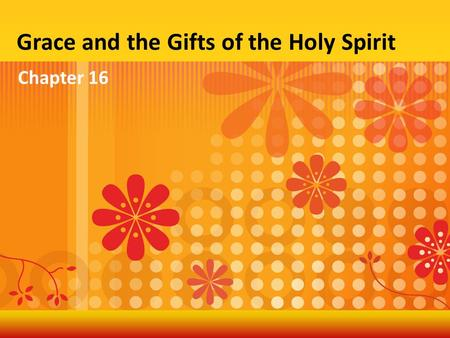Grace and the Gifts of the Holy Spirit
