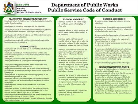 Public works Department: Public works PROVINCE OF KWAZULU NATAL RELATIONSHIP WITH THE LEGISLATURE AND THE EXECUTIVE An employee is faithful to the Republic.