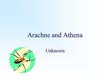 Arachne and Athena Unknown. Tier 1 The Story Jacob's Ladder Goals & Objectives Habits of Mind.