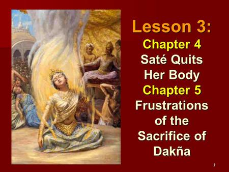 1 Lesson 3: Chapter 4 Saté Quits Her Body Chapter 5 Frustrations of the Sacrifice of Dakña.