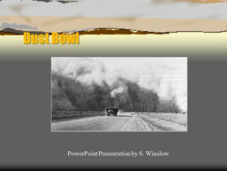 PowerPoint Presentation by S. Winslow