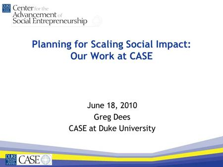 Planning for Scaling Social Impact: Our Work at CASE