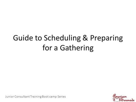 Guide to Scheduling & Preparing for a Gathering Junior Consultant Training Boot camp Series.