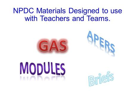 NPDC Materials Designed to use with Teachers and Teams.