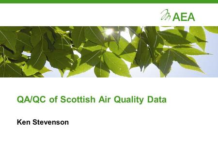 QA/QC of Scottish Air Quality Data Ken Stevenson.