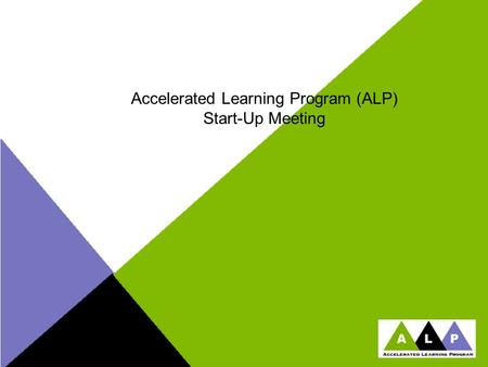 Accelerated Learning Program (ALP) Start-Up Meeting.